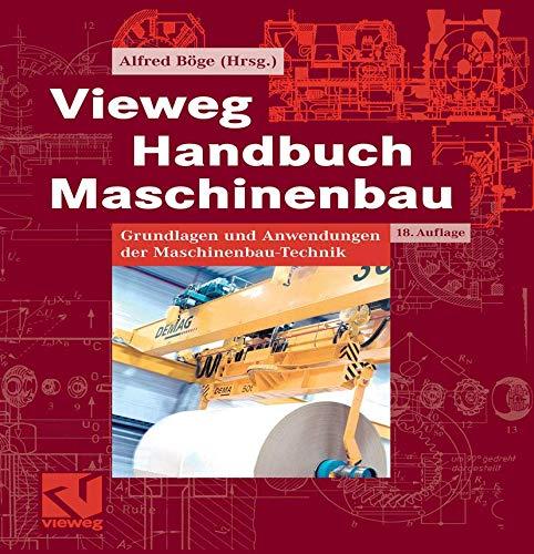 Vieweg Handbuch Maschinenbau. Grundlagen und Anwendungen der: Böge, Alfred (Hrsg.)