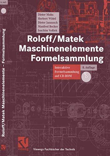 Roloff/Matek Maschinenelemente Formelsammlung: Interaktive Formelsammlung auf CD-ROM: Herbert Wittel,Dieter Jannasch