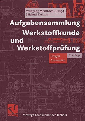 9783834801210: Aufgabensammlung Werkstoffkunde und Werkstoffprüfung: Fragen - Antworten (Viewegs Fachbücher der Technik) (German Edition)