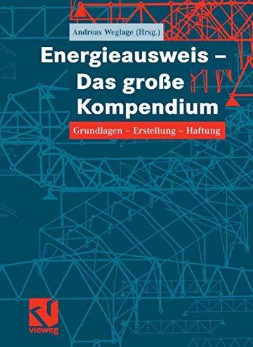 9783834801272: Energieausweis - Das gro�?e Kompendium. Grundlagen - Erstellung - Haftung