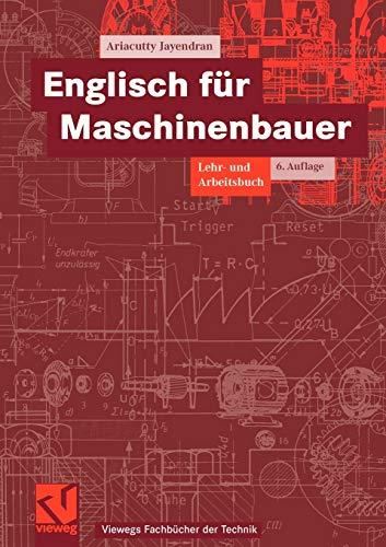 9783834801319: Englisch für Maschinenbauer: Lehr- und Arbeitsbuch (Viewegs Fachbücher der Technik)