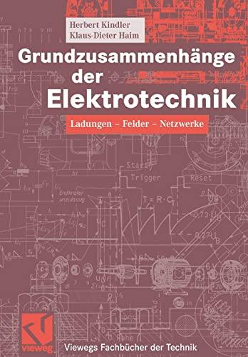 Grundzusammenh nge Der Elektrotechnik: Ladungen - Felder: Herbert Kindler, Klaus-Dieter