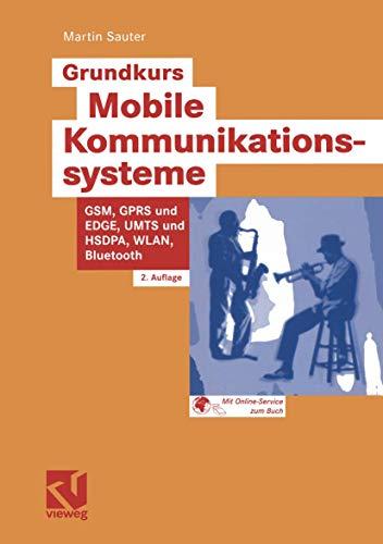 9783834801999: Grundkurs Mobile Kommunikationssysteme. Von UMTS, GSM und GPRS zu Wireless LAN und Bluetooth Piconetzen