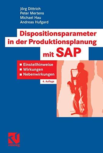 9783834802187: Dispositionsparameter in der Produktionsplanung mit SAP. Einstellhinweise, Wirkungen, Nebenwirkungen