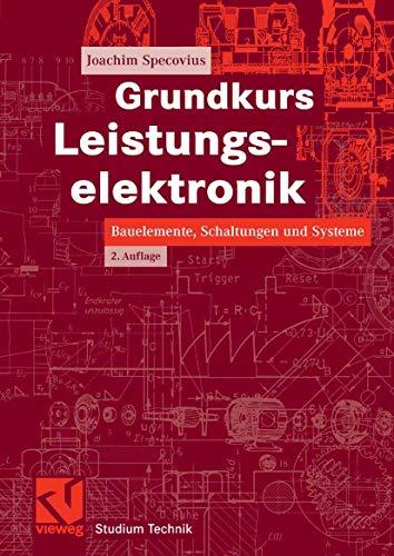 9783834802293: Grundkurs Leistungselektronik: Bauelemente, Schaltungen und Systeme