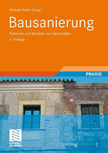 9783834802460: Bausanierung: Erkennen und Beheben von Bauschäden
