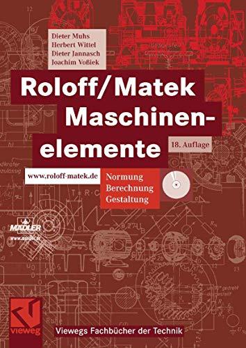 9783834802620: Roloff/Matek Maschinenelemente: Normung, Berechnung, Gestaltung - Lehrbuch und Tabellenbuch (Viewegs Fachbücher der Technik)