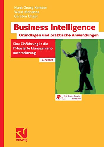 9783834802750: Business Intelligence - Grundlagen und praktische Anwendungen: Eine Einführung in die IT-basierte Managementunterstützung