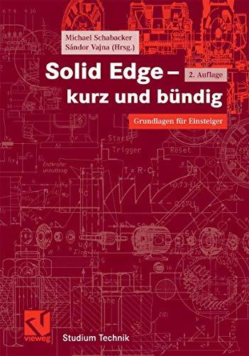 9783834802934: Solid Edge - kurz und bündig (German Edition)