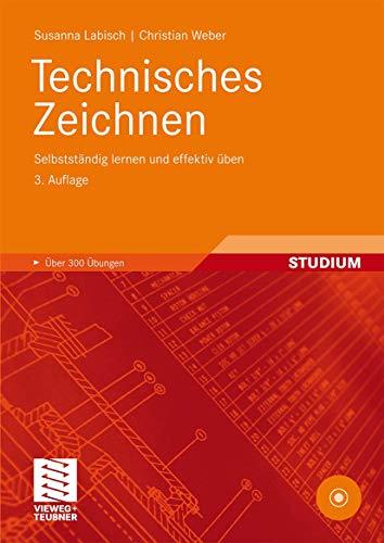 9783834803122: Technisches Zeichnen: Selbstständig lernen und effektiv üben (Viewegs Fachbücher der Technik) (German Edition)