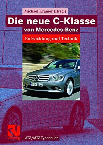 9783834803207: Die neue C-Klasse von Mercedes-Benz: Entwicklung und Technik (ATZ/MTZ-Typenbuch) (German Edition)