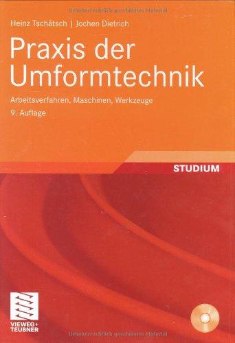 9783834803245: Praxis der Umformtechnik: Arbeitsverfahren, Maschinen, Werkzeuge