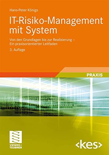 9783834803597: IT-Risiko-Management mit System: Von den Grundlagen bis zur Realisierung - Ein praxisorientierter Leitfaden (Edition <Kes>)