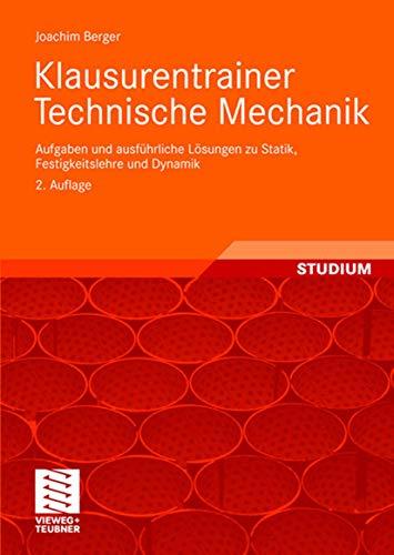 9783834803603: Klausurentrainer Technische Mechanik: Aufgaben und ausführliche Lösungen zu Statik, Festigkeitslehre und Dynamik