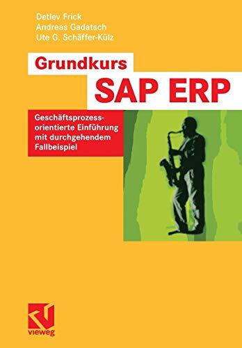 9783834803610: Grundkurs SAP® ERP: Geschäftsprozessorientierte Einführung mit durchgehendem Fallbeispiel