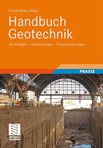 9783834803726: Handbuch Geotechnik: Grundlagen – Anwendungen - Praxiserfahrungen