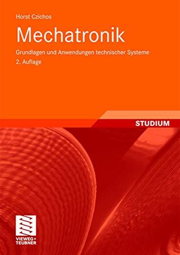 9783834803733: Mechatronik: Grundlagen und Anwendungen technischer Systeme (German Edition)