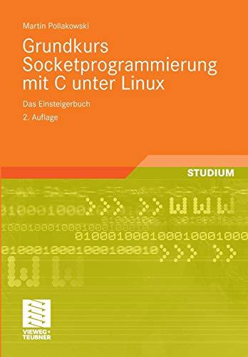 9783834803788: Grundkurs Socketprogrammierung mit C unter Linux: Das Einsteigerbuch