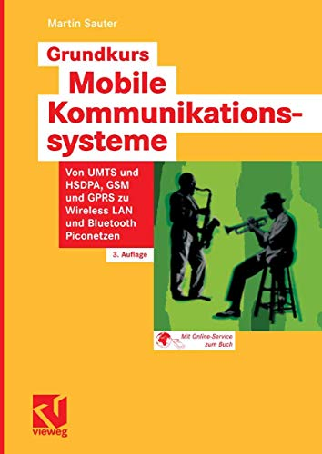 9783834803979: Grundkurs Mobile Kommunikationssysteme: Von UMTS und HSDPA, GSM und GPRS zu Wireless LAN und Bluetooth Piconetzen