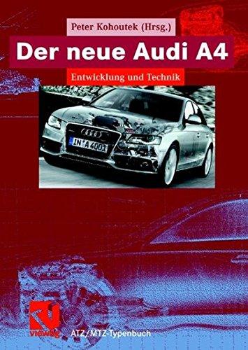 9783834803993: Der neue Audi A4: Entwicklung und Technik