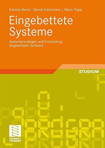 Eingebettete Systeme: Systemgrundlagen und Entwicklung eingebetteter Software (German Edition): ...