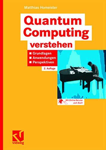 9783834804365: Quantum Computing verstehen: Grundlagen - Anwendungen - Perspektiven (Computational Intelligence) (German Edition)