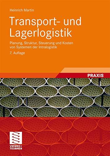 9783834804518: Transport- und Lagerlogistik: Planung, Struktur, Steuerung und Kosten von Systemen der Intralogistik