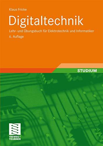 9783834804594: Digitaltechnik: Lehr- und ubungsbuch fur elektrotechniker und infurmatiker