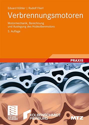 9783834804907: Verbrennungsmotoren: Motormechanik, Berechnung und Auslegung des Hubkolbenmotors (Atz/Mtz-Fachbuch)