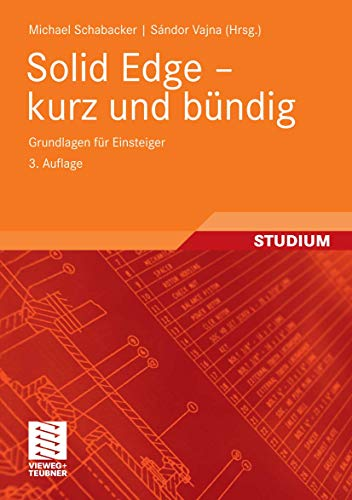 9783834804990: Solid Edge - kurz und bündig (German Edition)