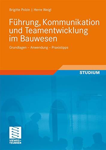 9783834805287: Führung, Kommunikation und Teamentwicklung im Bauwesen: Grundlagen - Anwendung - Praxistipps (German Edition)