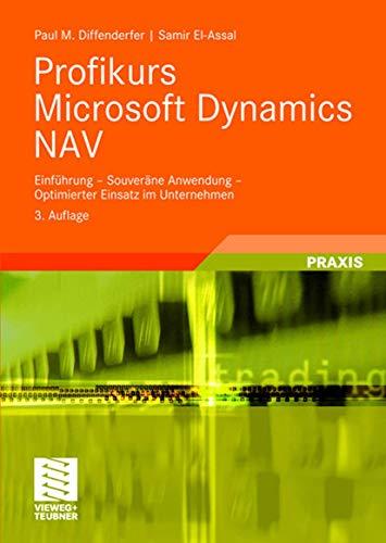 9783834805294: Profikurs Microsoft Dynamics NAV: Einf�hrung - Souver�ne Anwendung - Optimierter Einsatz im Unternehmen