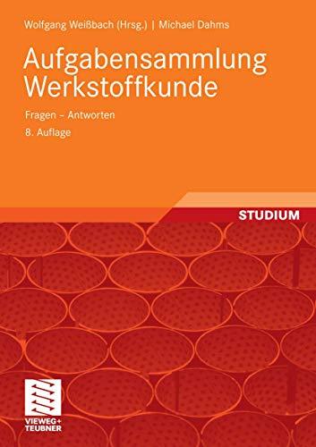 9783834805324: Aufgabensammlung Werkstoffkunde: Fragen - Antworten (German Edition)