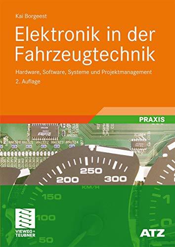9783834805485: Elektronik in Der Fahrzeugtechnik: Hardware, Software, Systeme Und Projektmanagement