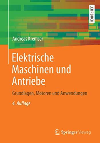 Elektrische Maschinen und Antriebe: Andreas Kremser