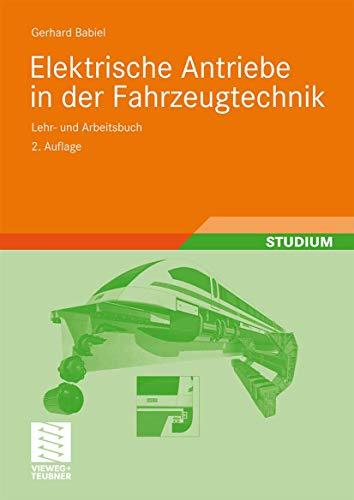 9783834805638: Elektrische Antriebe in der Fahrzeugtechnik: Lehr- und Arbeitsbuch