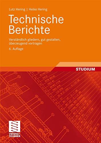 9783834805713: Technische Berichte: Verständlich gliedern, gut gestalten, überzeugend vortragen (German Edition)