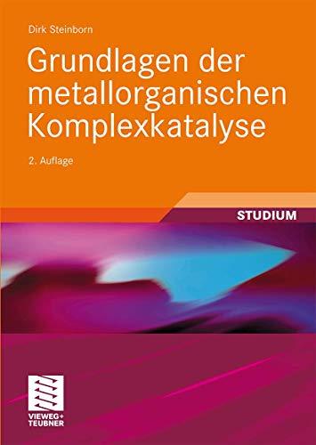 9783834805812: Grundlagen der metallorganischen Komplexkatalyse (Studienb Cher Chemie)