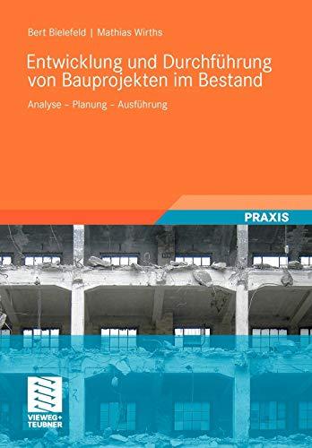 9783834805874: Entwicklung und Durchführung von Bauprojekten im Bestand: Analyse - Planung - Ausführung