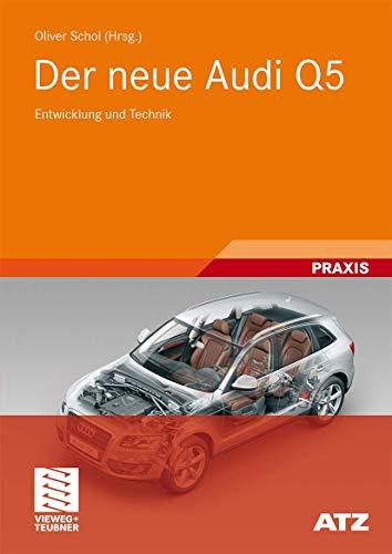 9783834806048: Der neue Audi Q5: Entwicklung und Technik (ATZ/MTZ-Typenbuch)