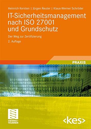 9783834806055: IT-Sicherheitsmanagement nach ISO 27001 und Grundschutz: Der Weg zur Zertifizierung. Mit Online-Service