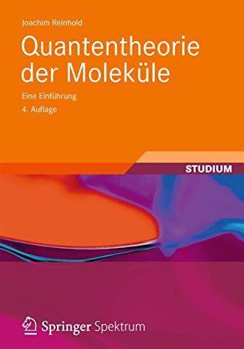 9783834806307: Quantentheorie der Moleküle: Eine Einführung (Studienbücher Chemie) (German Edition)
