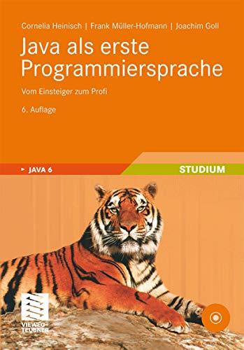 9783834806567: Java als erste Programmiersprache: Vom Einsteiger zum Profi