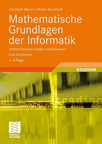 9783834806666: Mathematische Grundlagen der Informatik: Mathematisches Denken und Beweisen. Eine Einführung (XLeitfäden der Informatik)