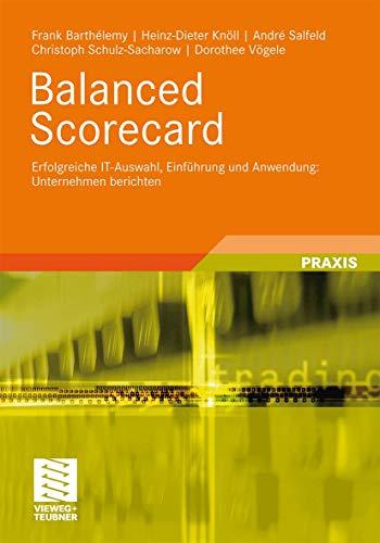 9783834806864: Balanced Scorecard: Erfolgreiche IT-Auswahl, Einführung und Anwendung: Unternehmen berichten