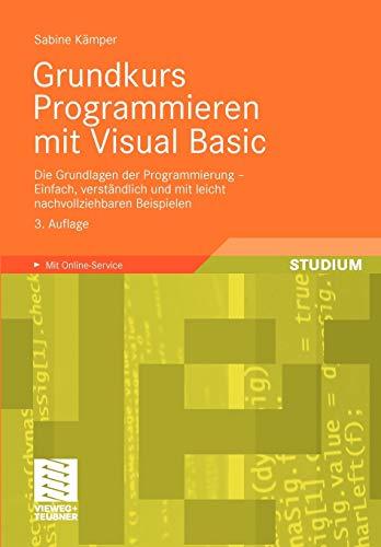 9783834806901: Grundkurs Programmieren mit Visual Basic: Die Grundlagen der Programmierung - Einfach, verständlich und mit leicht nachvollziehbaren Beispielen