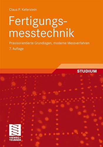 9783834806925: Fertigungsmesstechnik: Praxisorientierte Grundlagen, Moderne Messverfahren