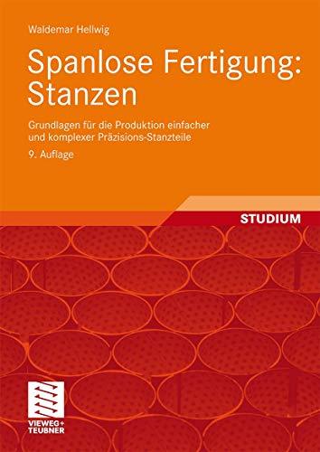 9783834807090: Spanlose Fertigung: Stanzen: Grundlagen für die Produktion einfacher und komplexer Präzisions-Stanzteile (German Edition)