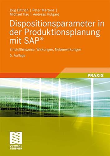 9783834807151: Dispositionsparameter in der Produktionsplanung mit SAP®: Einstellhinweise, Wirkungen, Nebenwirkungen (German Edition)