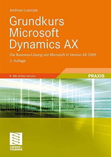 Grundkurs Microsoft Dynamics AX: Die Business-Lösung von: Andreas Luszczak